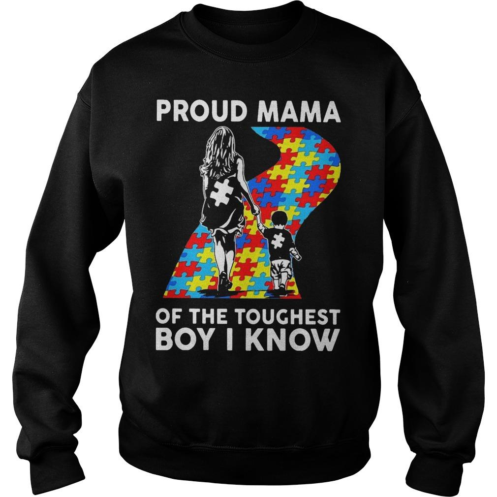 Proud Mama Of The Toughest Boy I Know Sweater