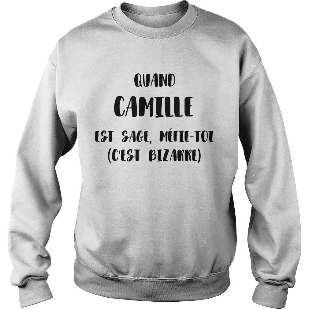 Quand Camille Est Sage Méfie Toi C'est Bizarre Sweater