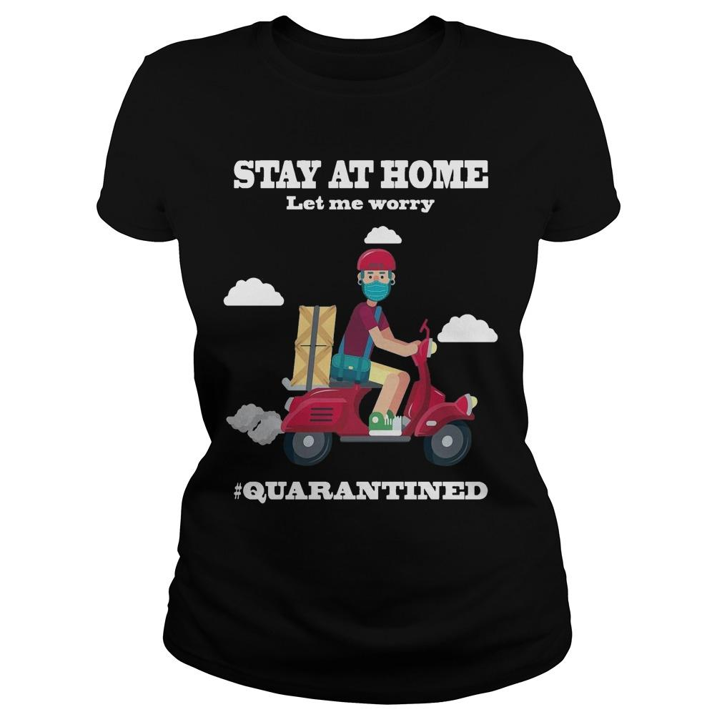 Shiper Stay At Home Let Me Worry Quarantined Longsleeve