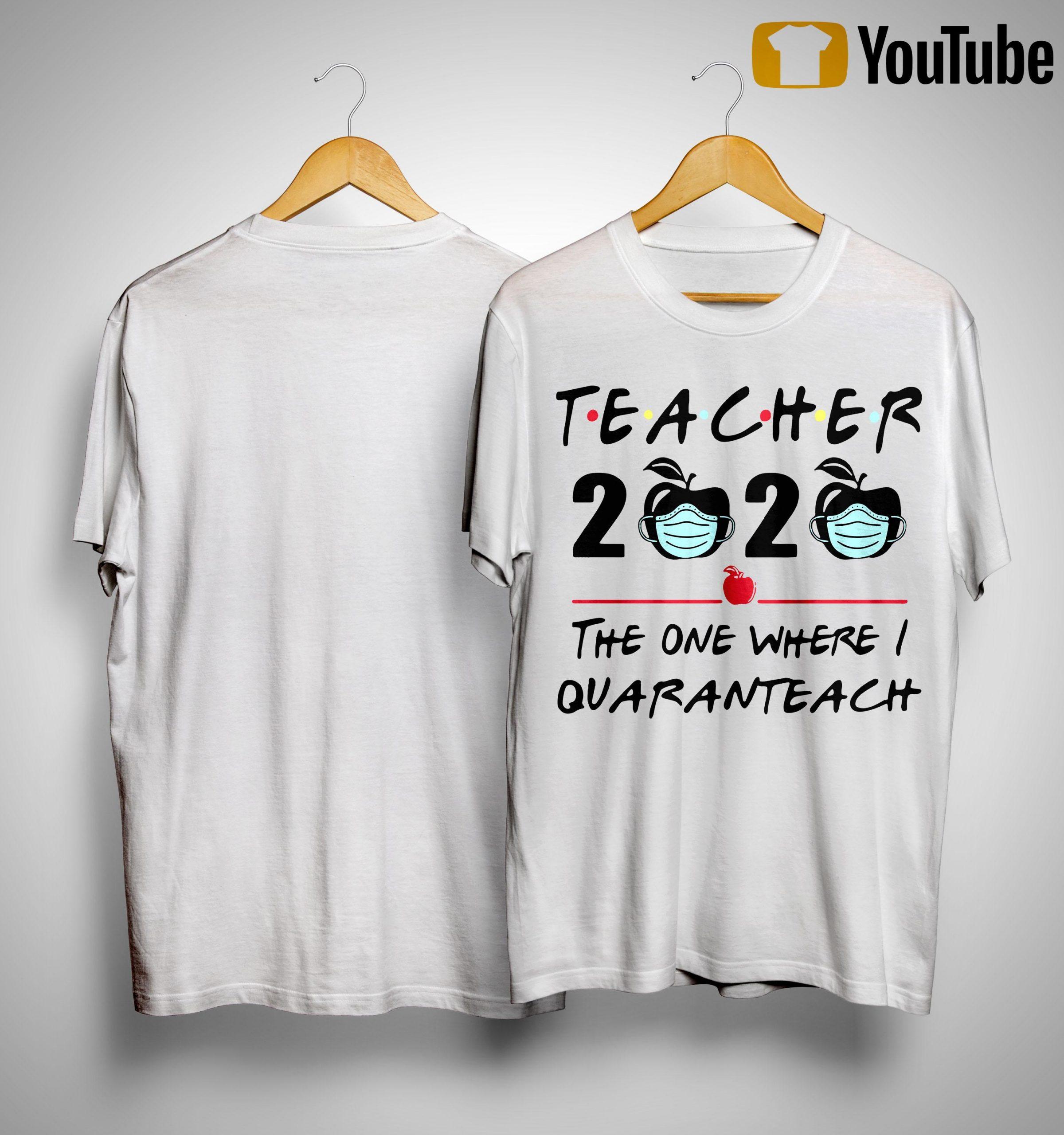 Teacher 2020 The One Where I Quaranteach Shirt