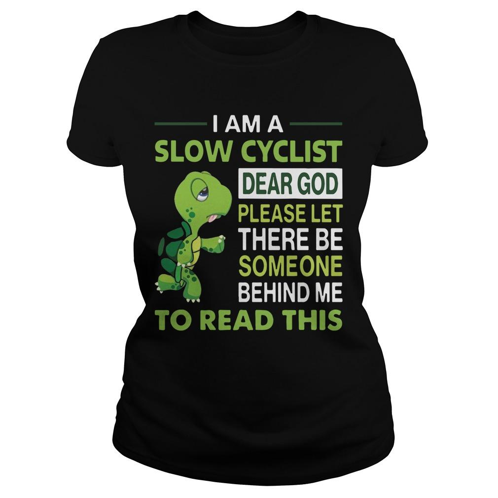 Turtle I Am A Slow Cyclist Dear God Please Let There Be Someone Behind Me Longsleeve