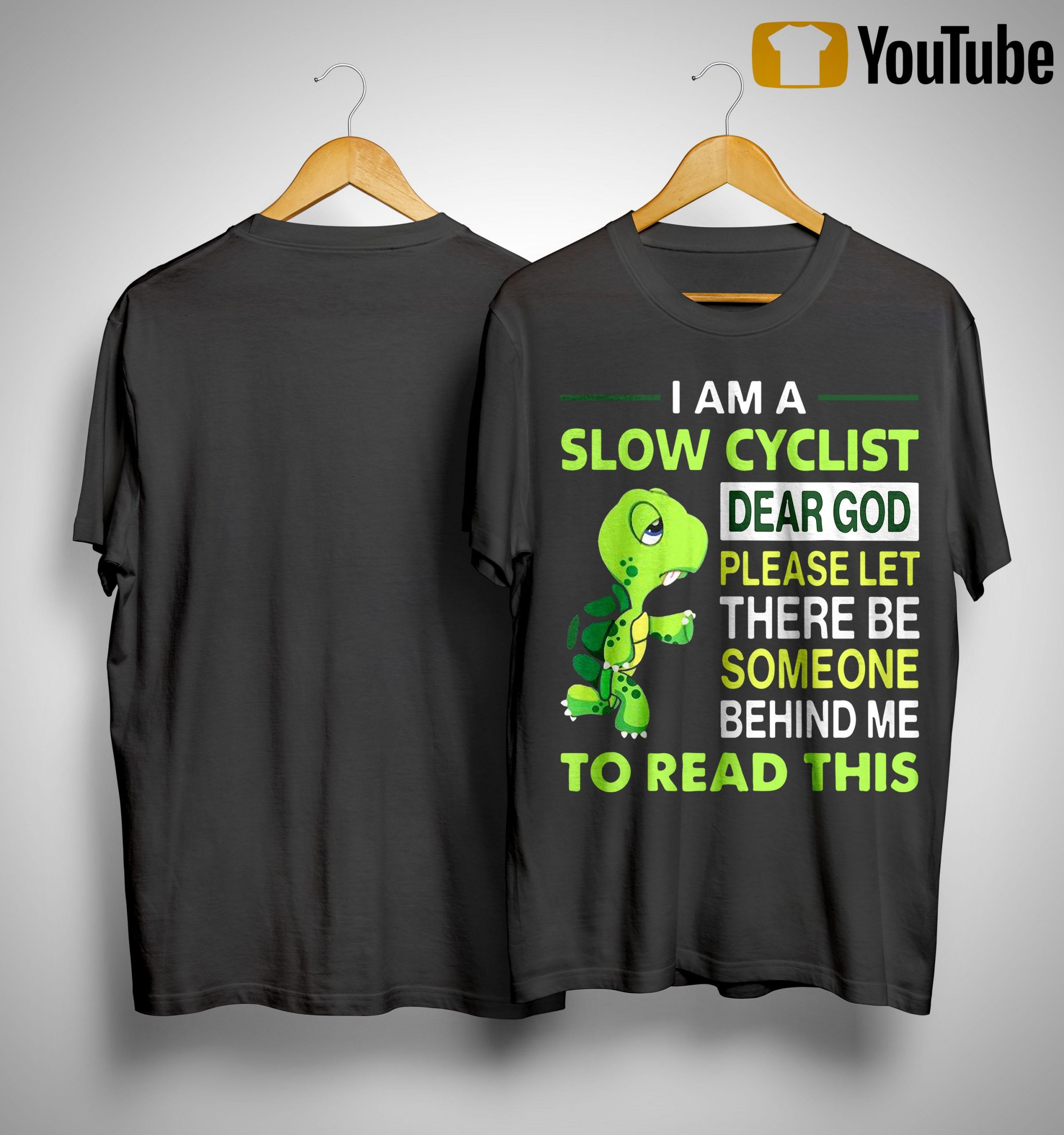 Turtle I Am A Slow Cyclist Dear God Please Let There Be Someone Behind Me Shirt