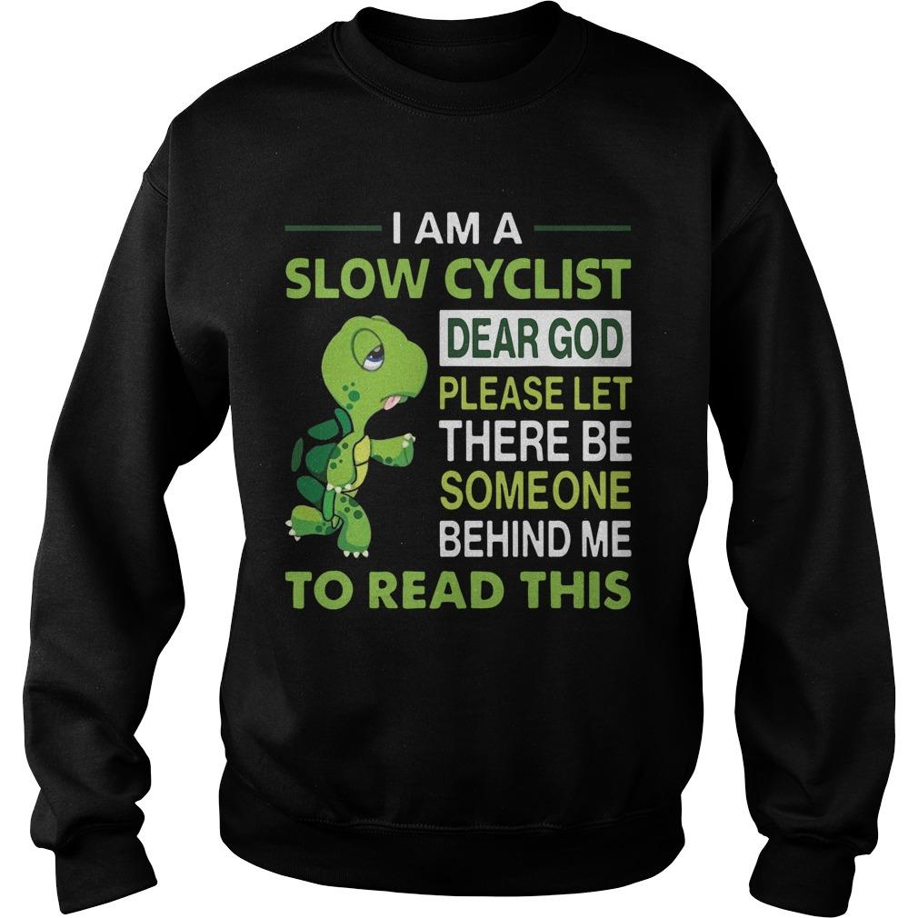 Turtle I Am A Slow Cyclist Dear God Please Let There Be Someone Behind Me Sweater