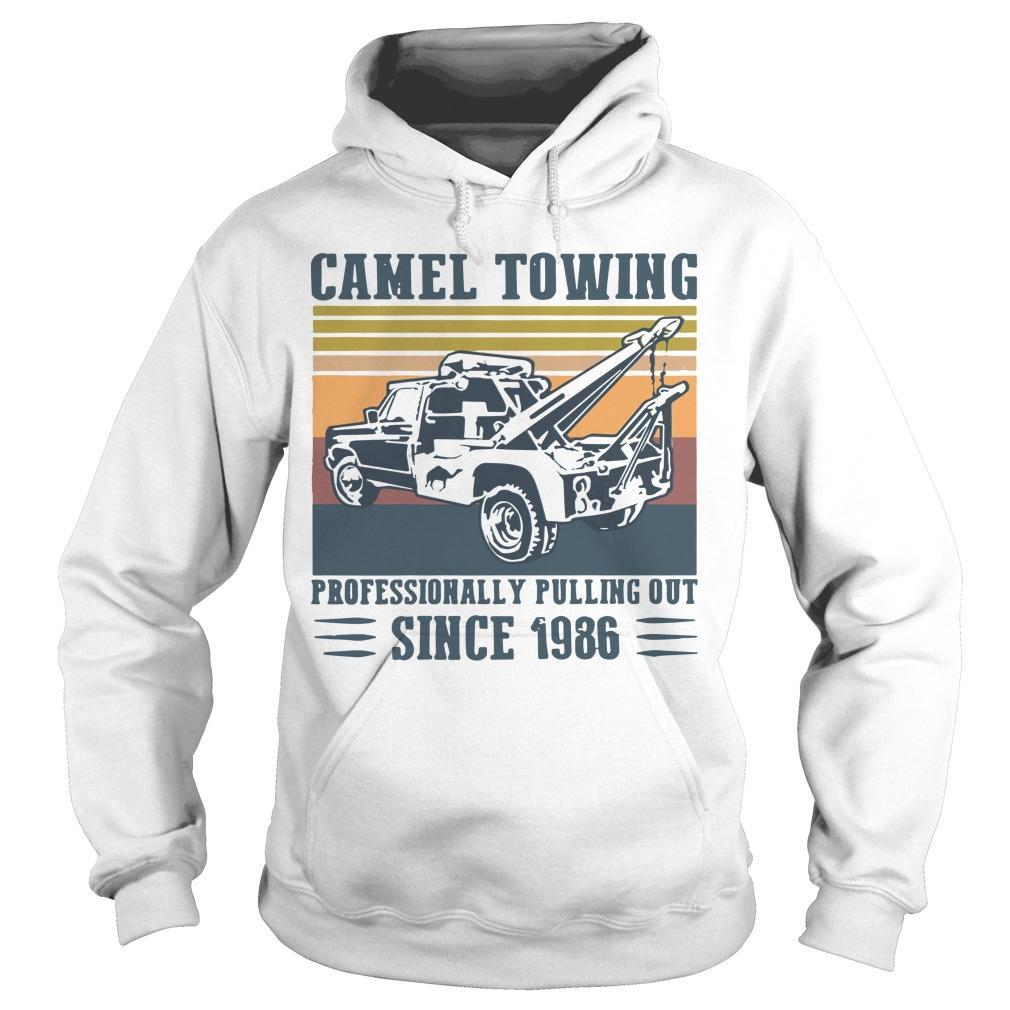 Vintage Camel Towing Professionally Pulling Out Since 1986 Hoodie