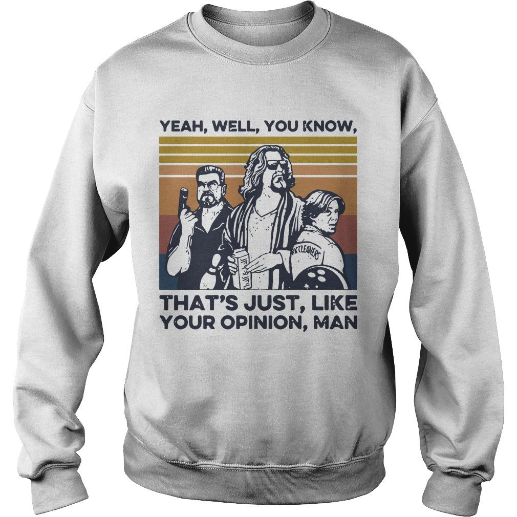 Vintage Yeah Well You Know That's Just Like Your Opinion Man Sweater