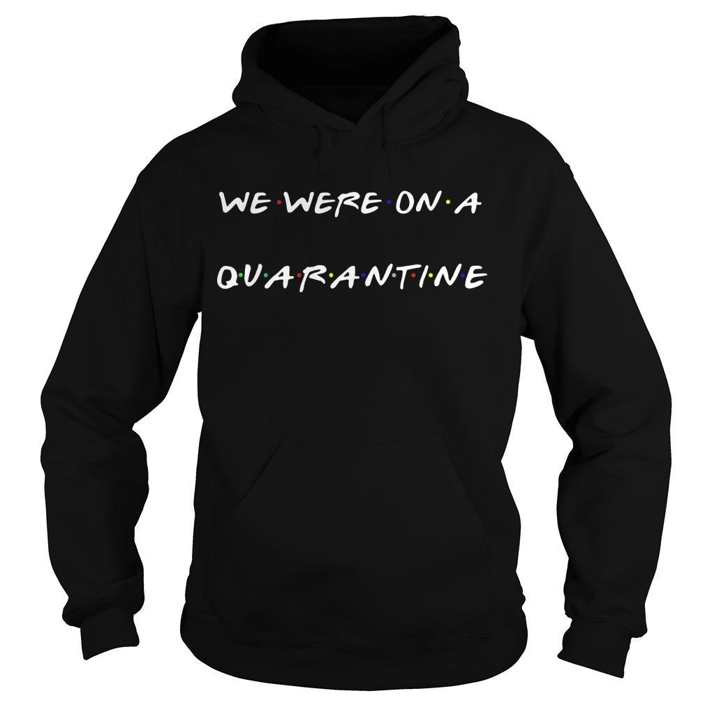 We Were On A Quarantine Hoodie