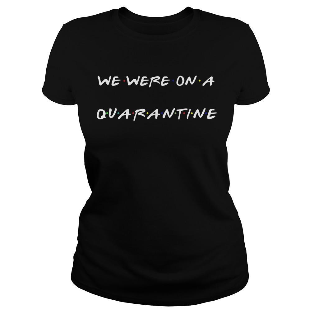 We Were On A Quarantine Longsleeve