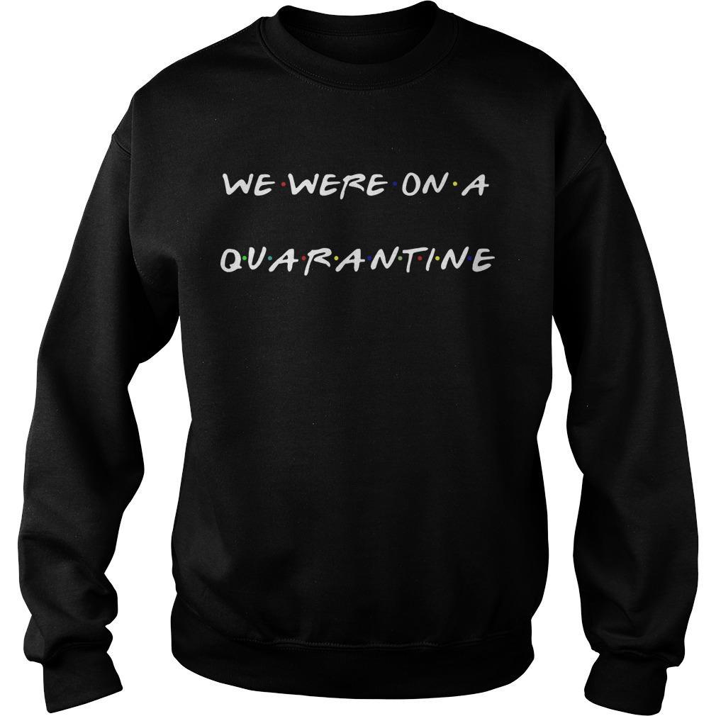 We Were On A Quarantine Sweater