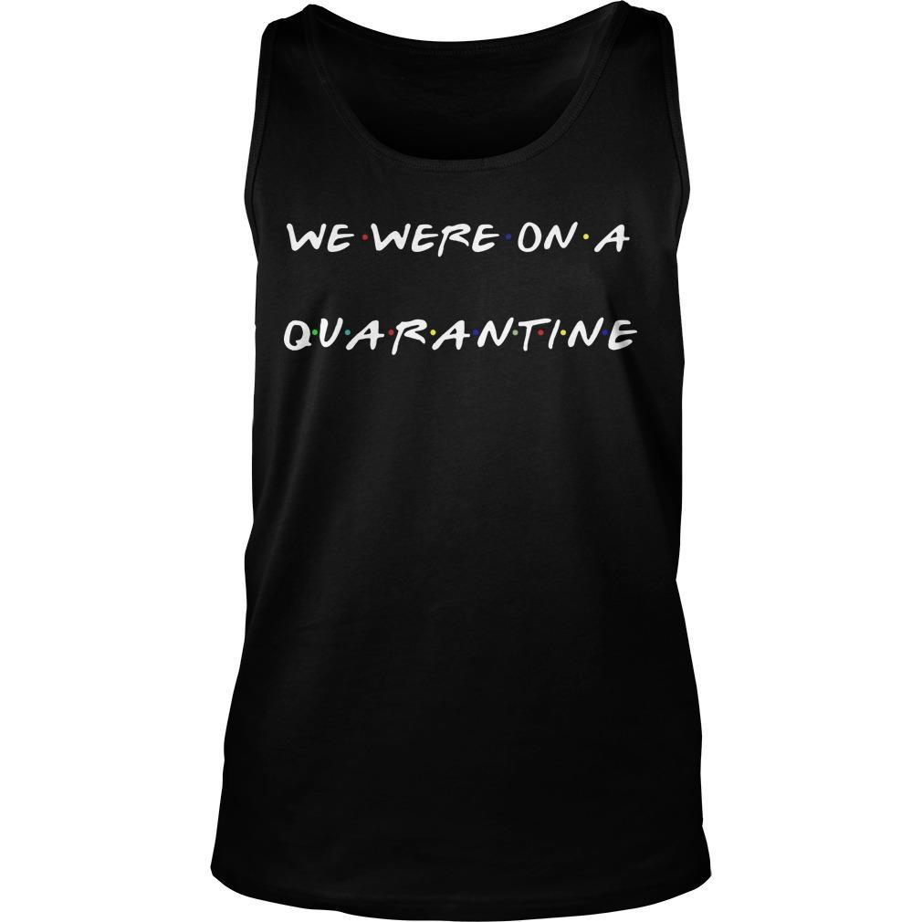 We Were On A Quarantine Tank Top
