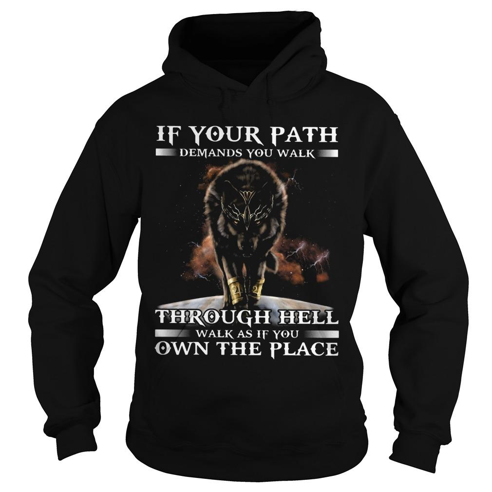 Wolf In Your Path Demands You Walk Through Hell Walk As If You Own The Place Hoodie