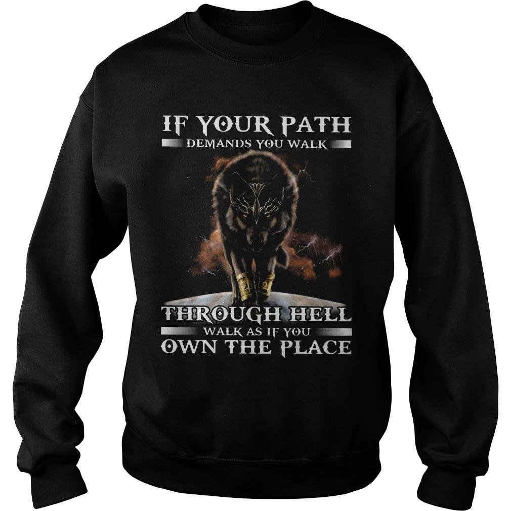 Wolf In Your Path Demands You Walk Through Hell Walk As If You Own The Place Sweater