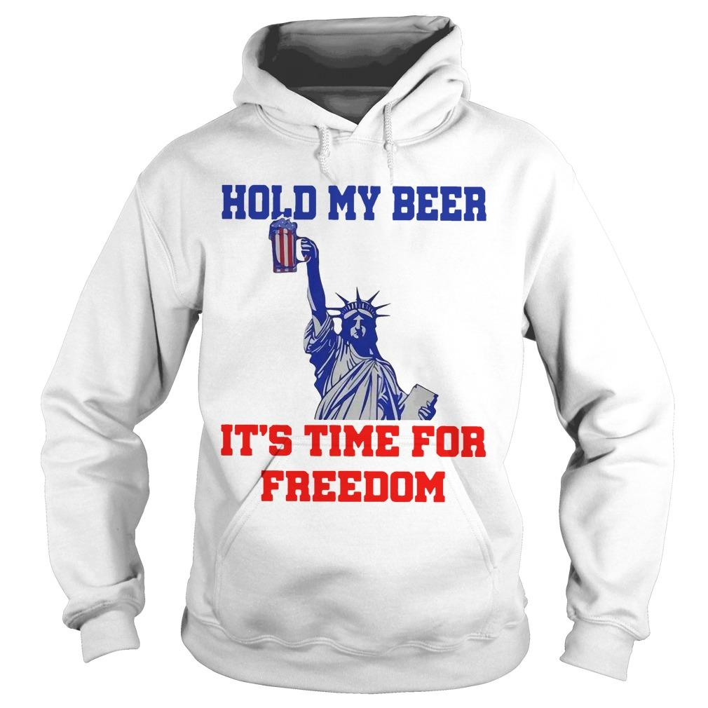 4th Of July Hold My Beer It's Time For Freedom Hoodie