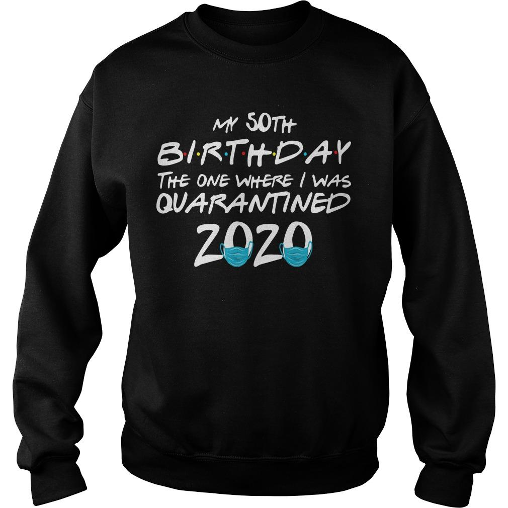 50th Birthday Quarantine T Sweater