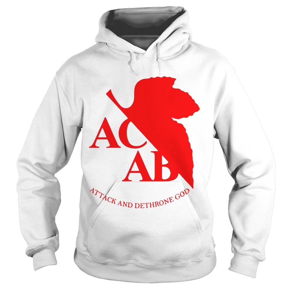 Acab Attack And Dethrone God Hoodie