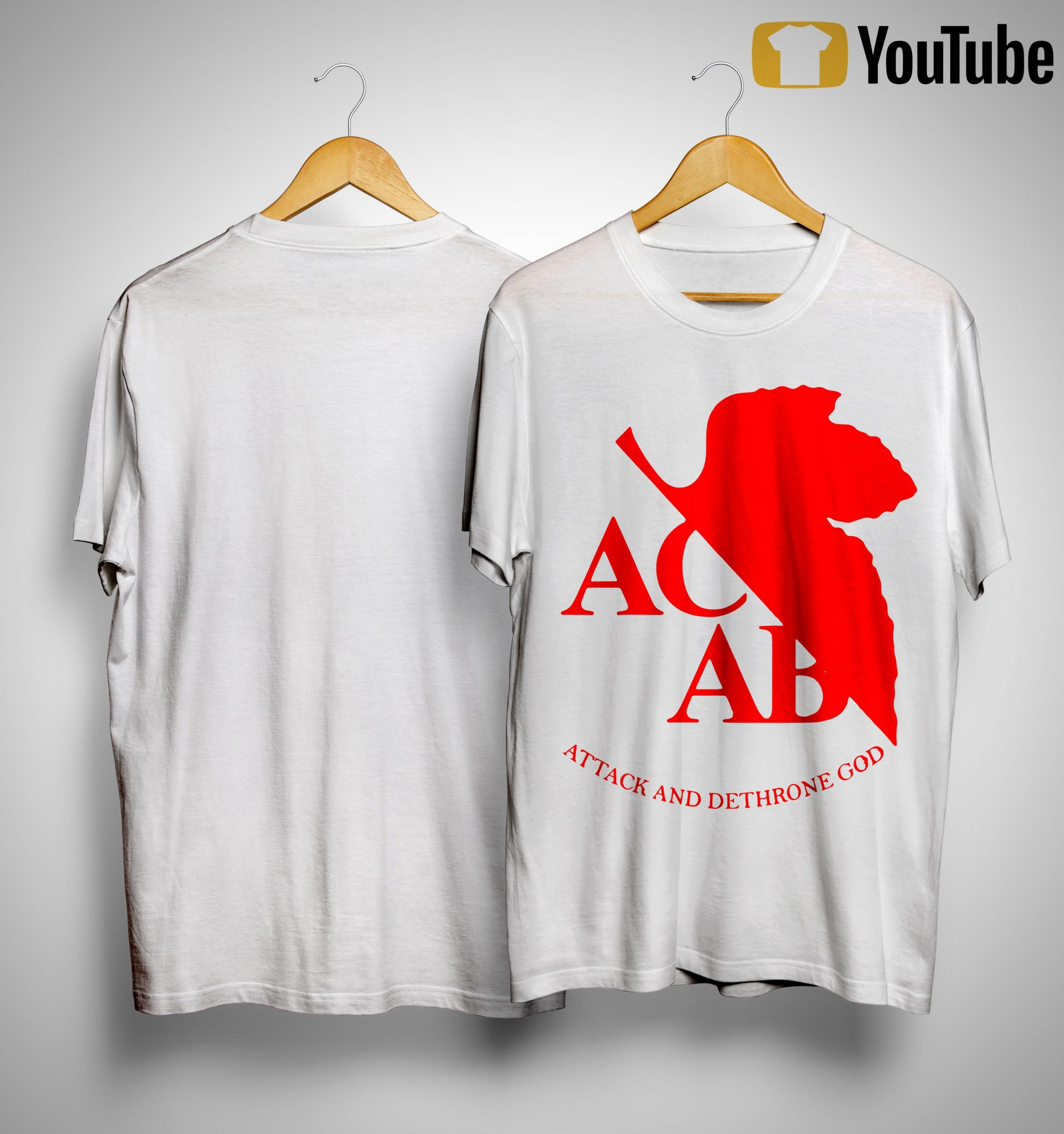 Acab Attack And Dethrone God Shirt