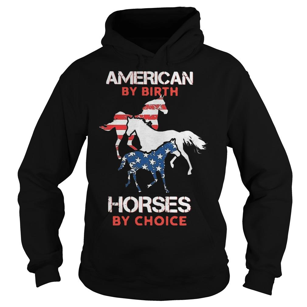 American By Birth Horses By Choice Hoodie