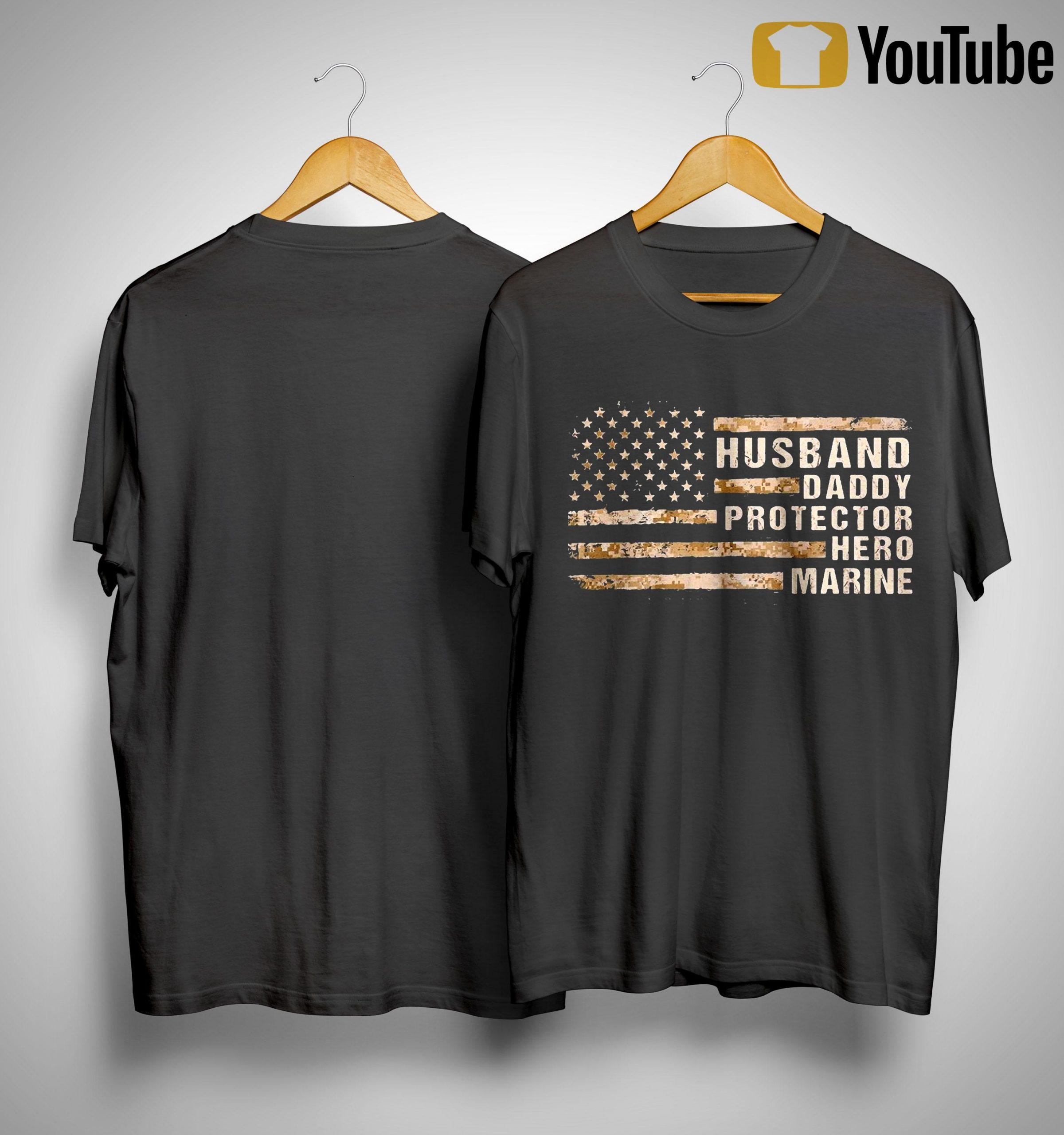 American Flag Husband Daddy Protector Hero Marine Shirt