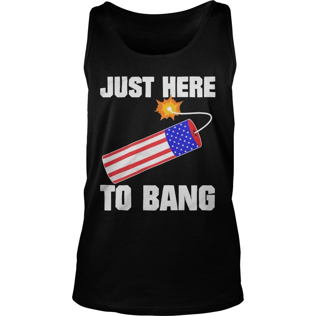 American Flag Just Here To Bang Tank Top