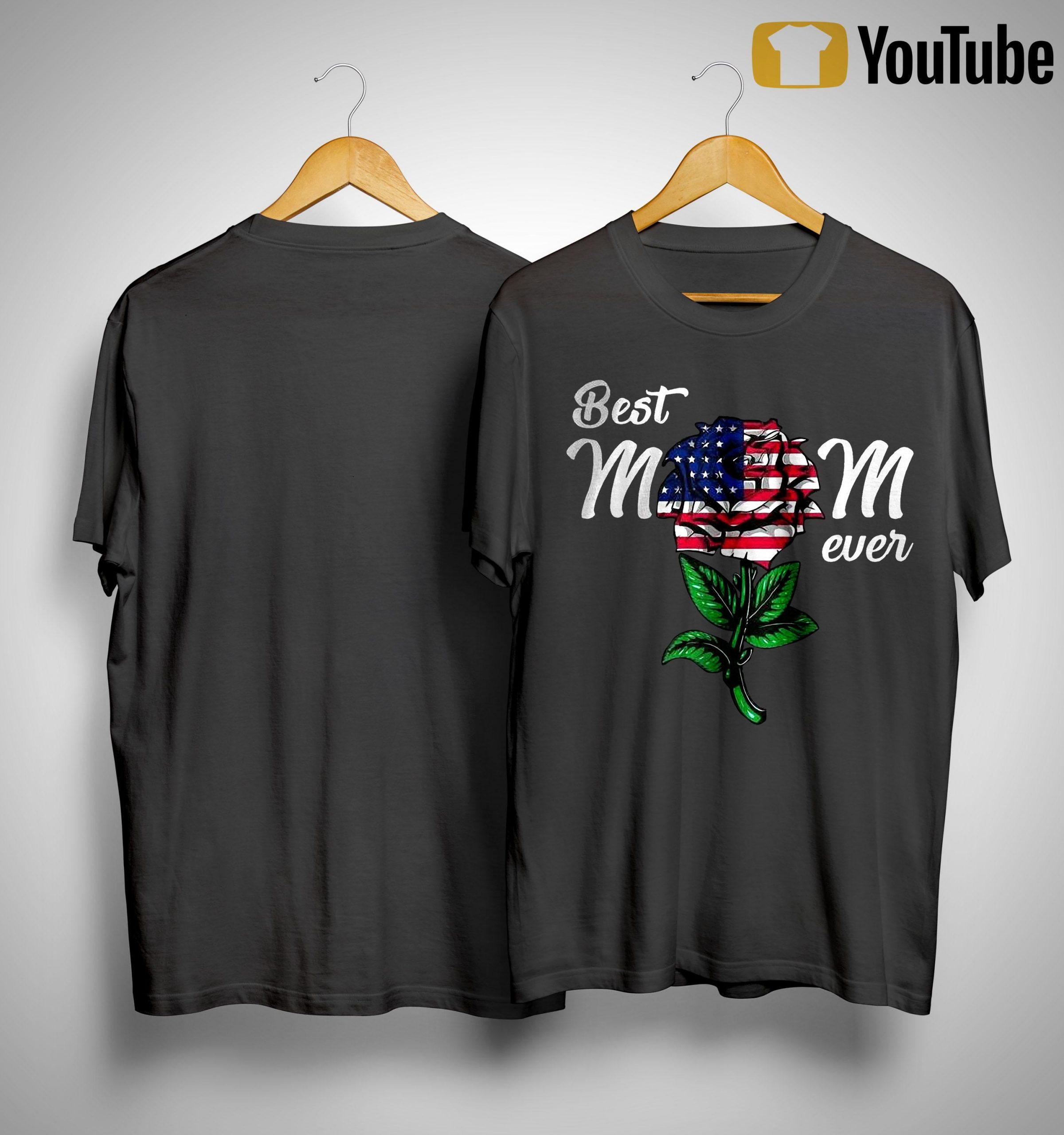 American Flag Rose Best Mom Ever Shirt