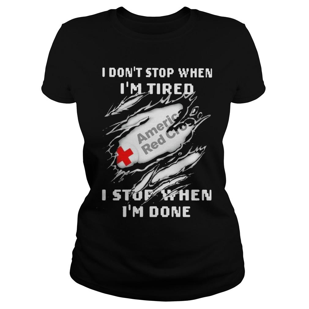 American Red Cross I Don't Stop When I'm Tired I Stop When I'm Done Longsleeve