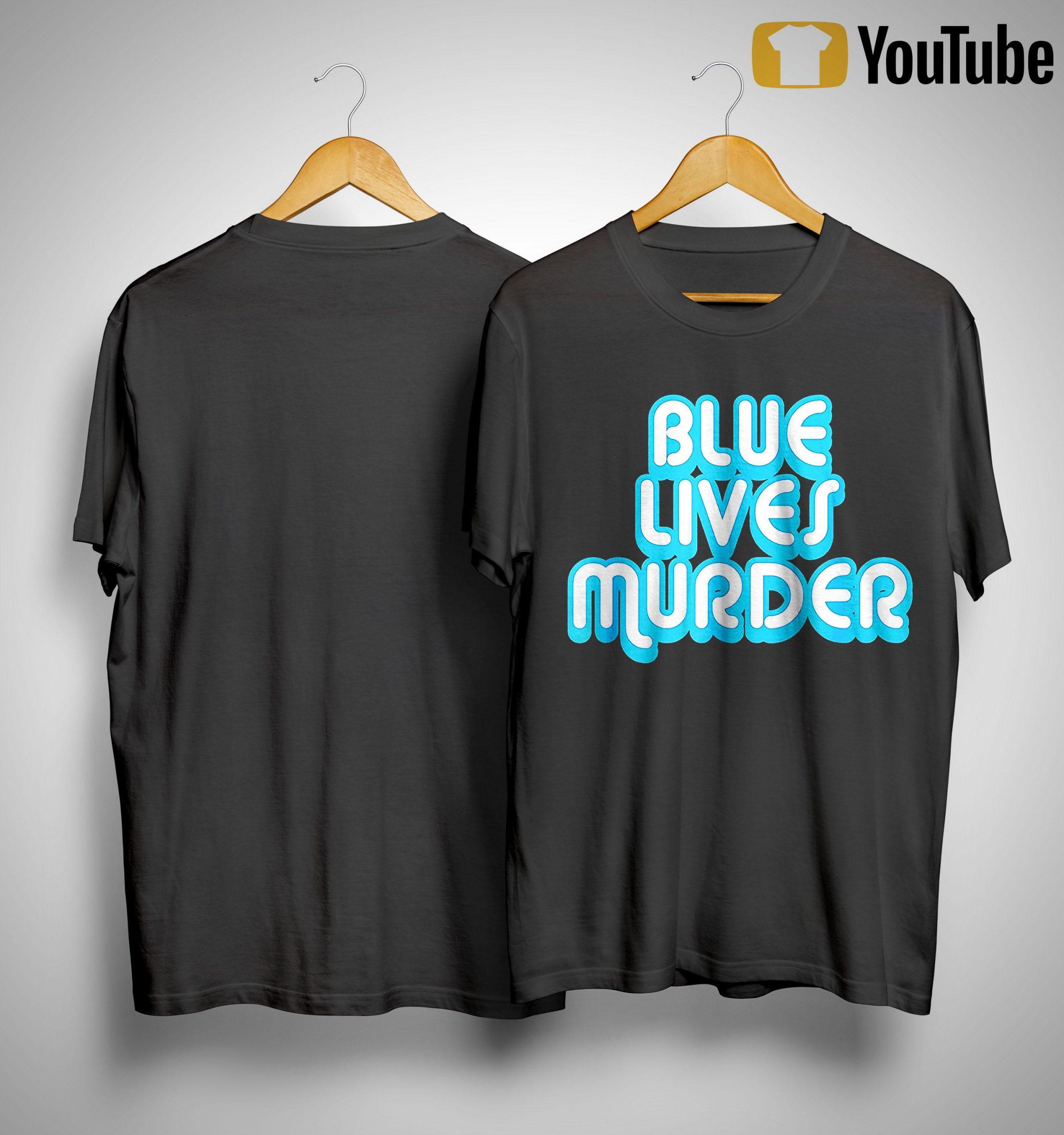 Blue Lives Murder Shirt