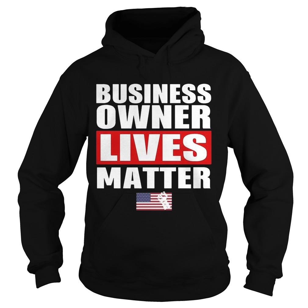 Business Owner Lives Matter Hoodie
