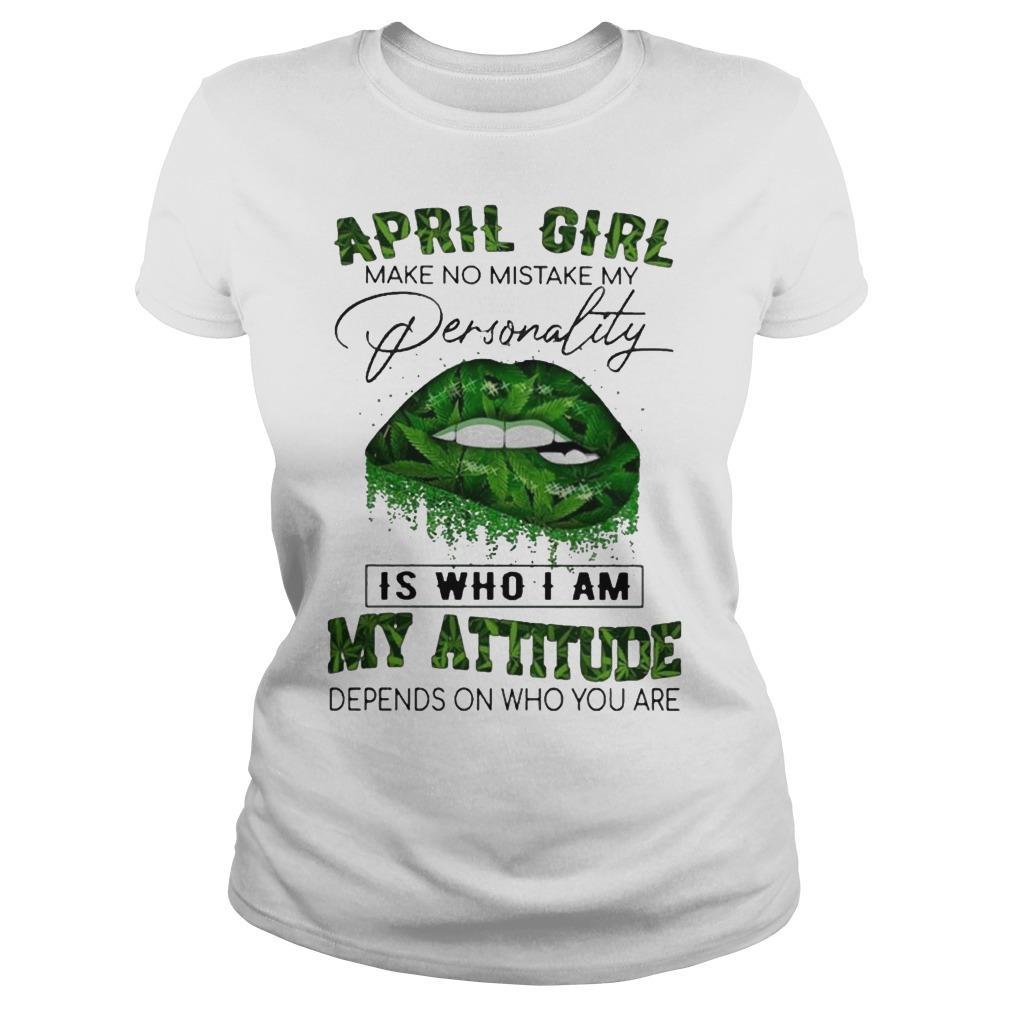 Cannabis Lips August Girl Make No Mistake My Personality My Attitude Longsleeve