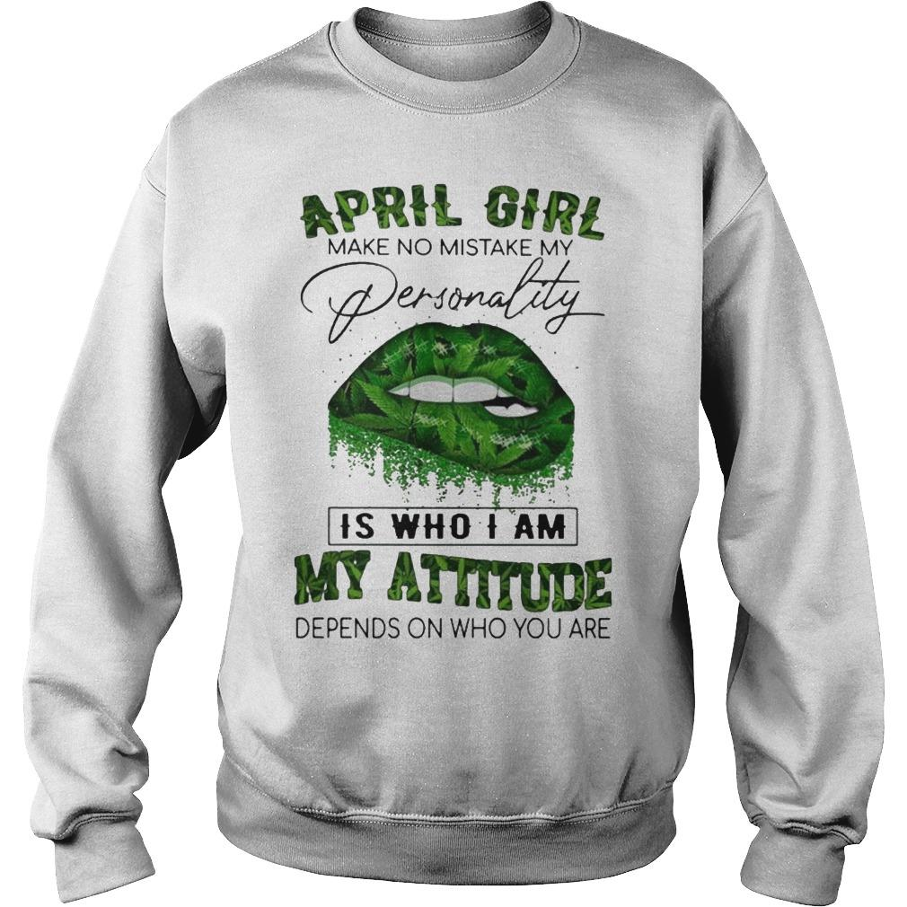 Cannabis Lips August Girl Make No Mistake My Personality My Attitude Sweater