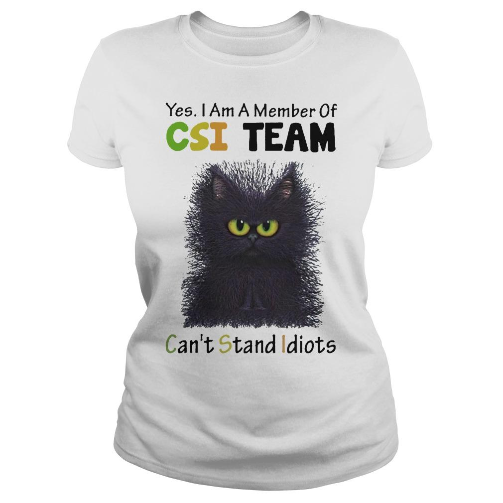 Cat Yes I Am A Member Of Csi Team Can't Stand Idiots Longsleeve