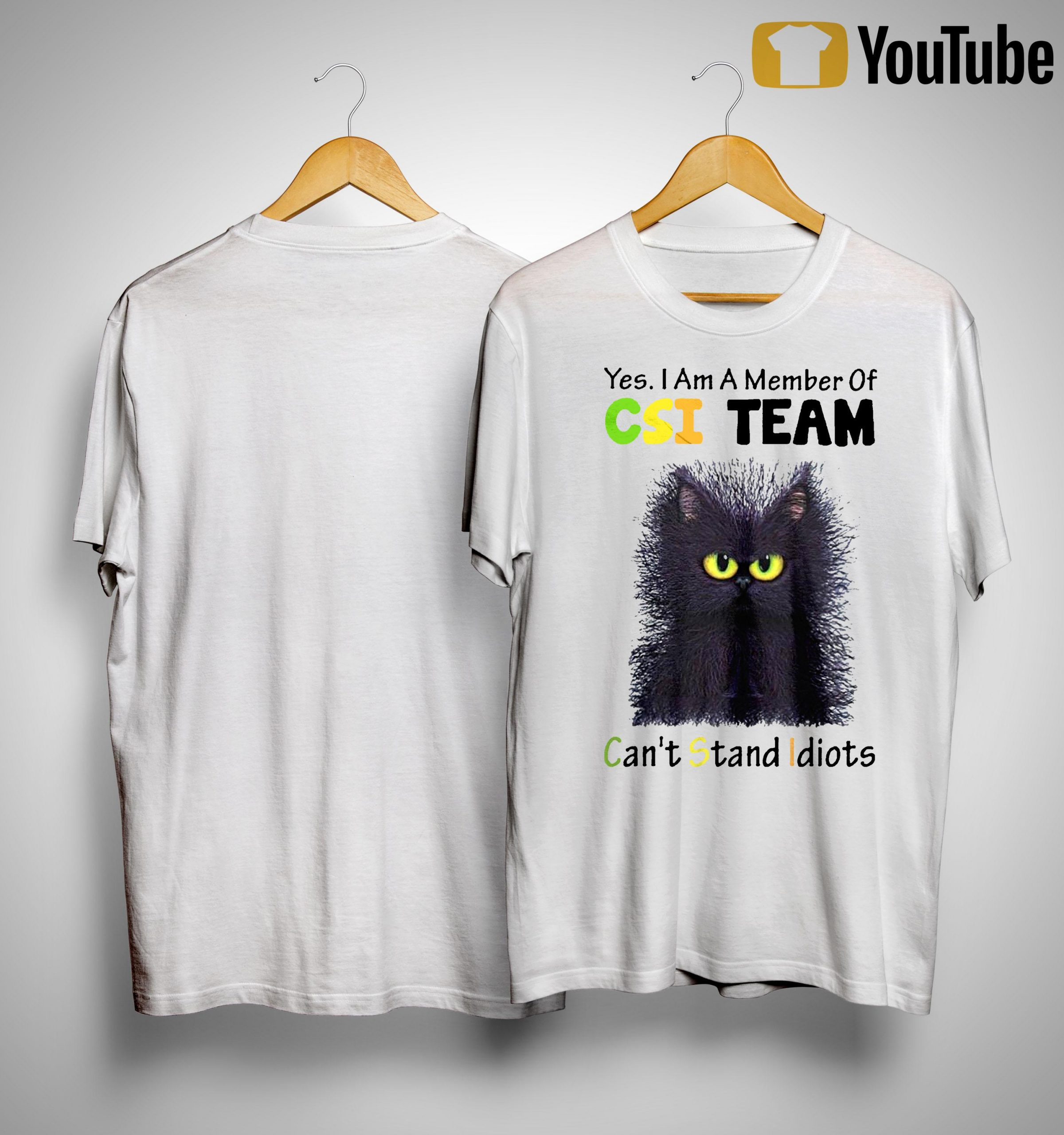 Cat Yes I Am A Member Of Csi Team Can't Stand Idiots Shirt