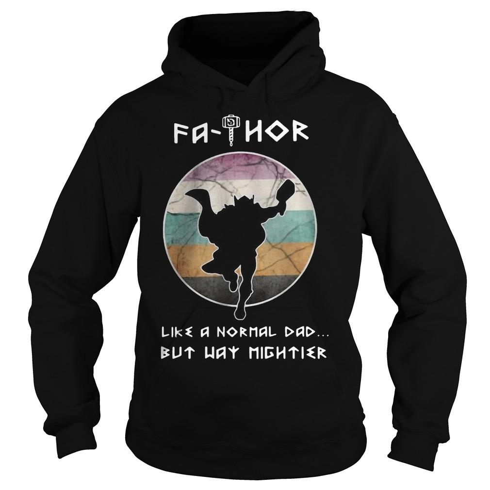Fathor Like A Normal Dad But Way Mightier Hoodie