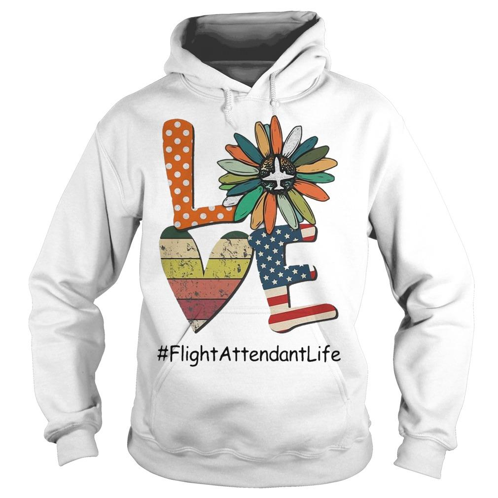 Flower Independence Day Love Flight Attendant Life Hoodie