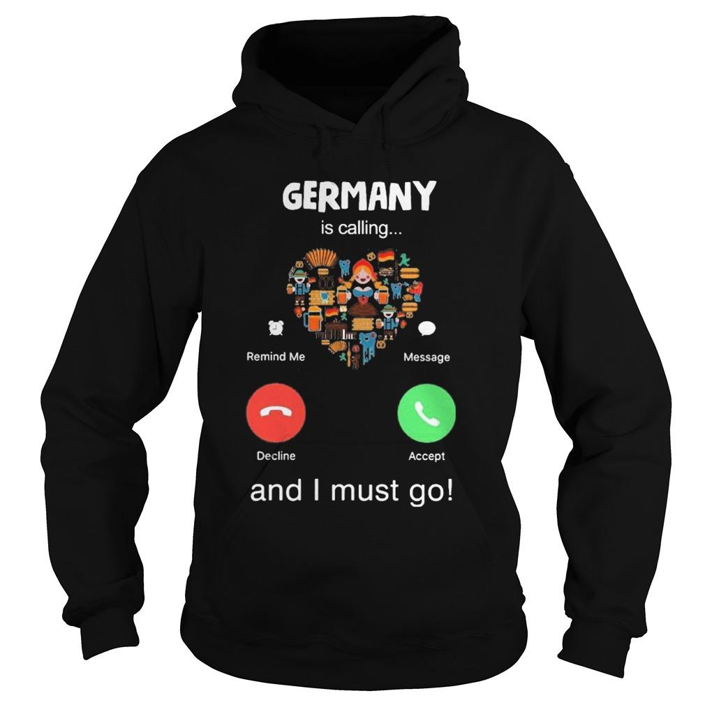 Heart Germany Is Calling And I Must Go Hoodie