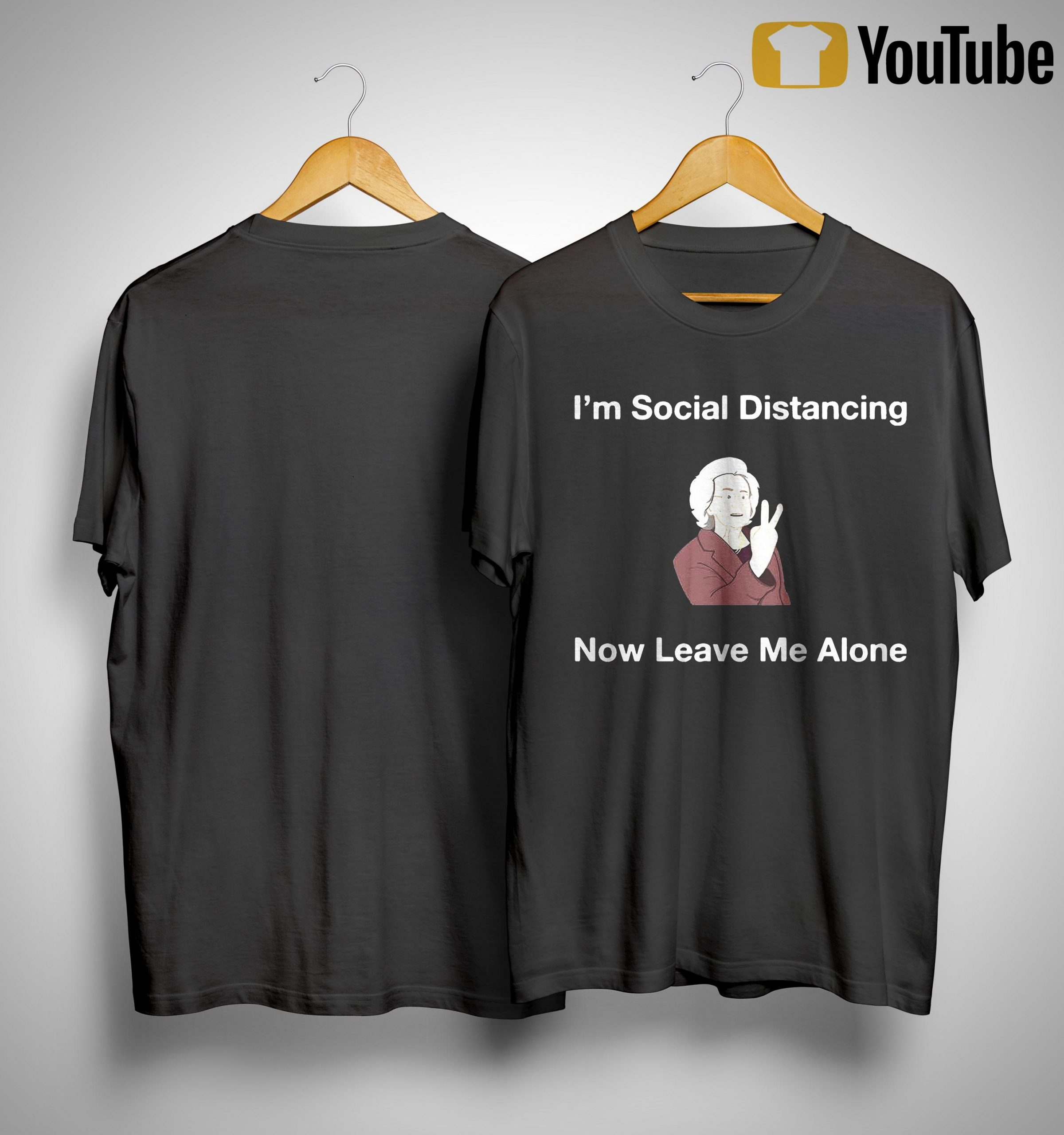 I'm Social Distancing Now Leave Me Alone Shirt