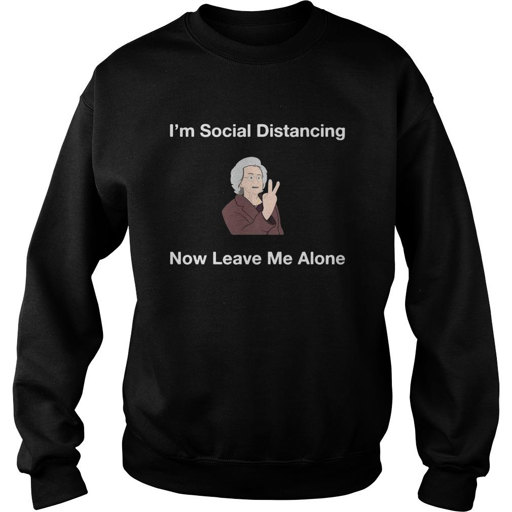 I'm Social Distancing Now Leave Me Alone Sweater