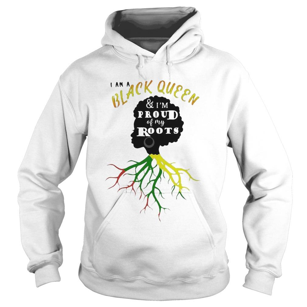 I Am A Black Queen And I'm Proud Of My Roots Hoodie