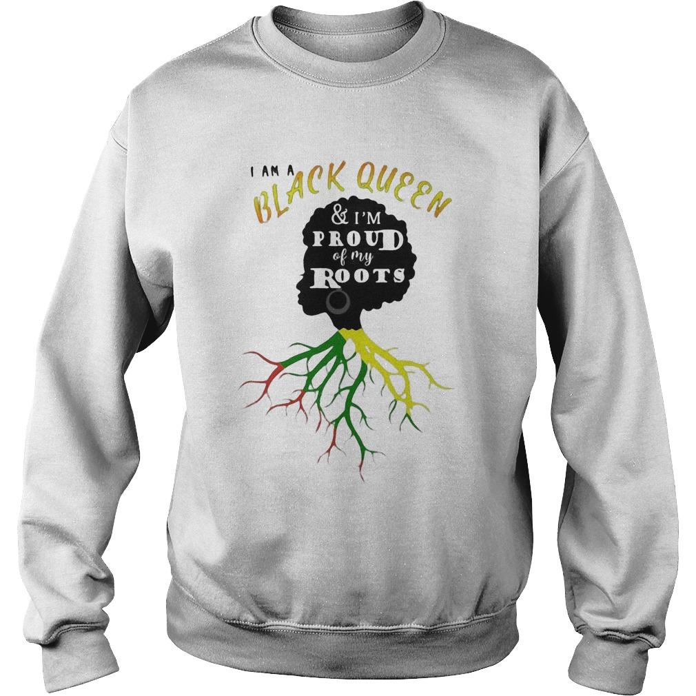 I Am A Black Queen And I'm Proud Of My Roots Sweater