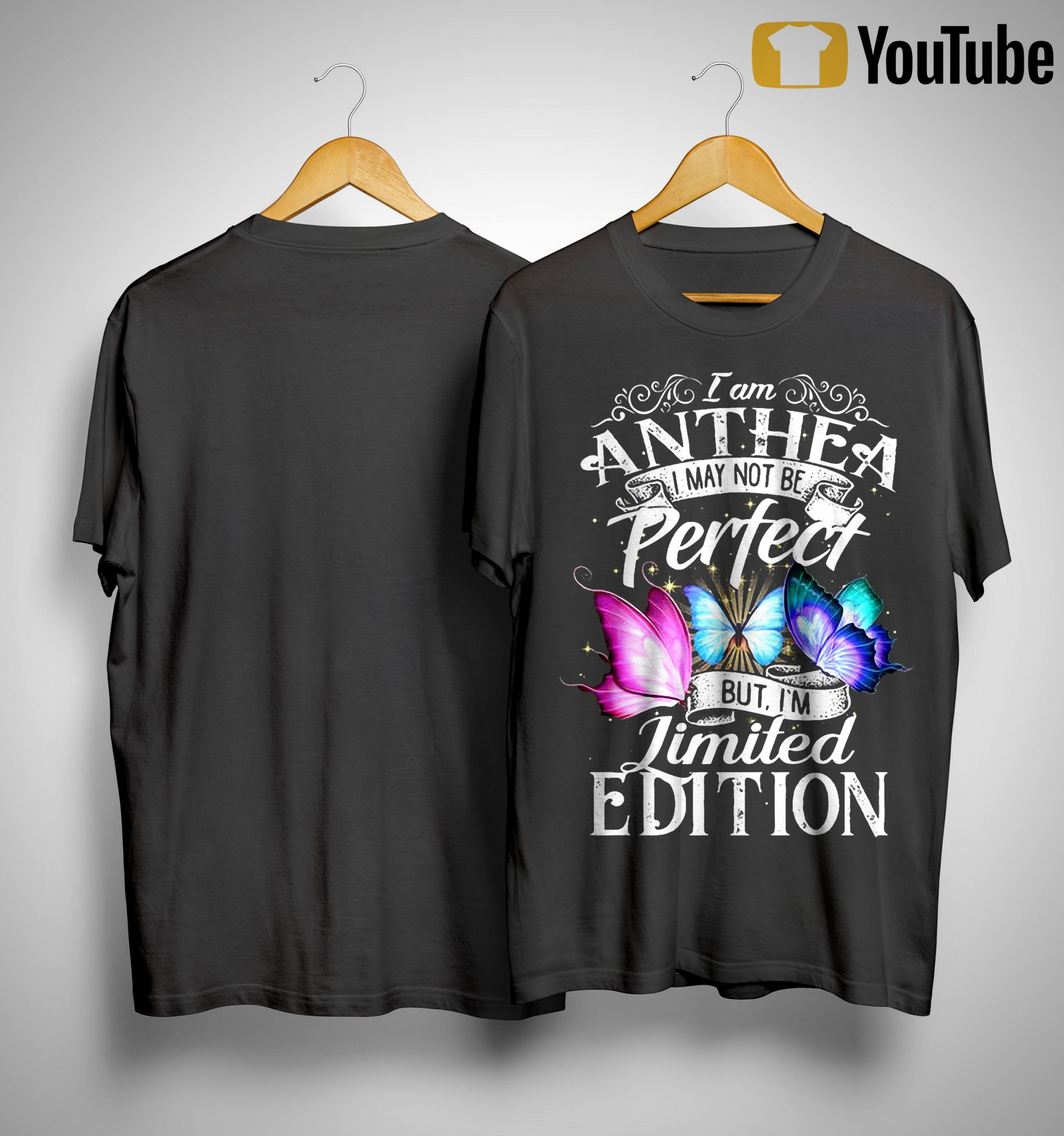 I Am Anthea I May Not Be Perfect But I'm Limited Edition Shirt