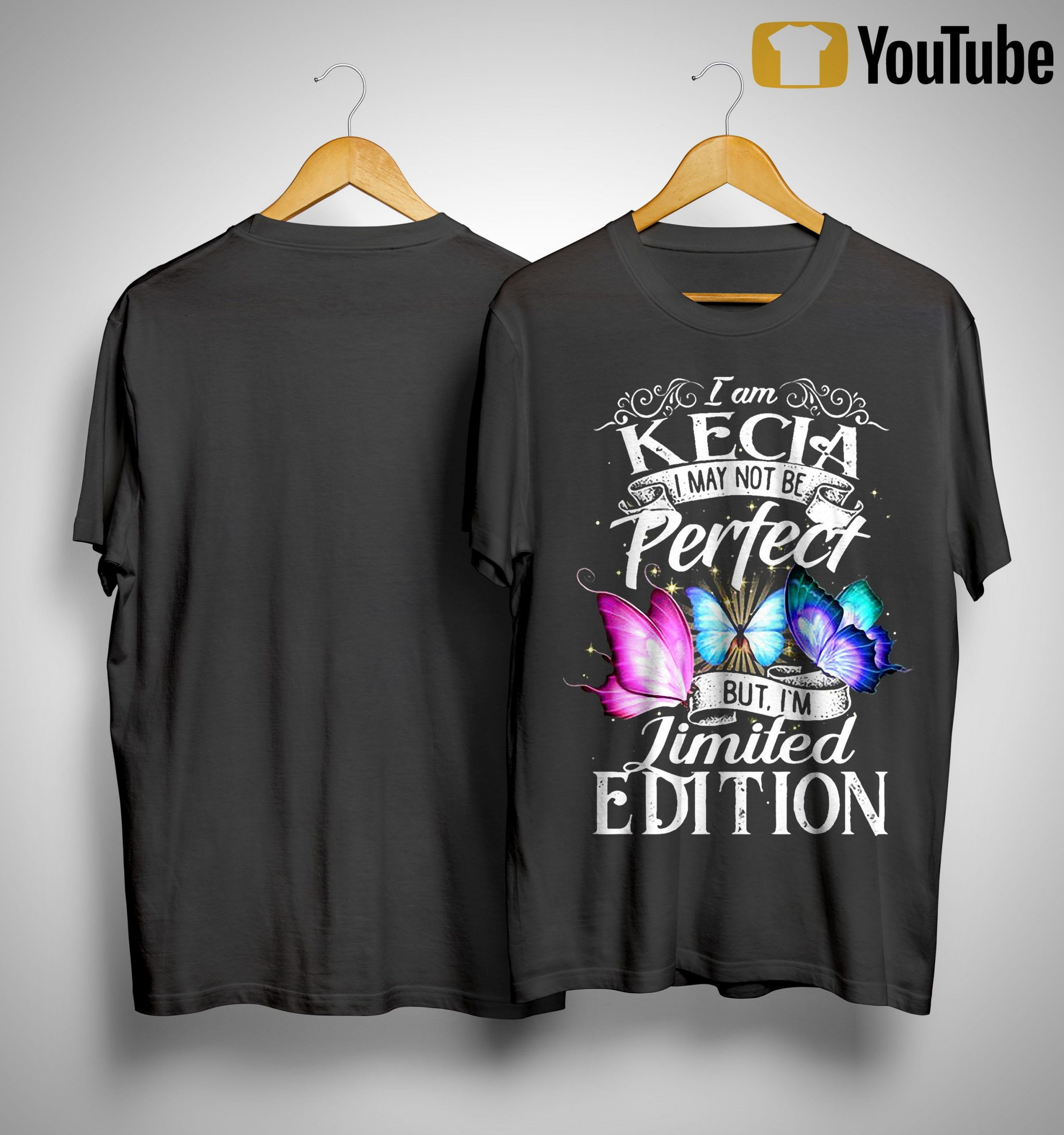 I Am Kecia I May Not Be Perfect But I'm Limited Edition Shirt
