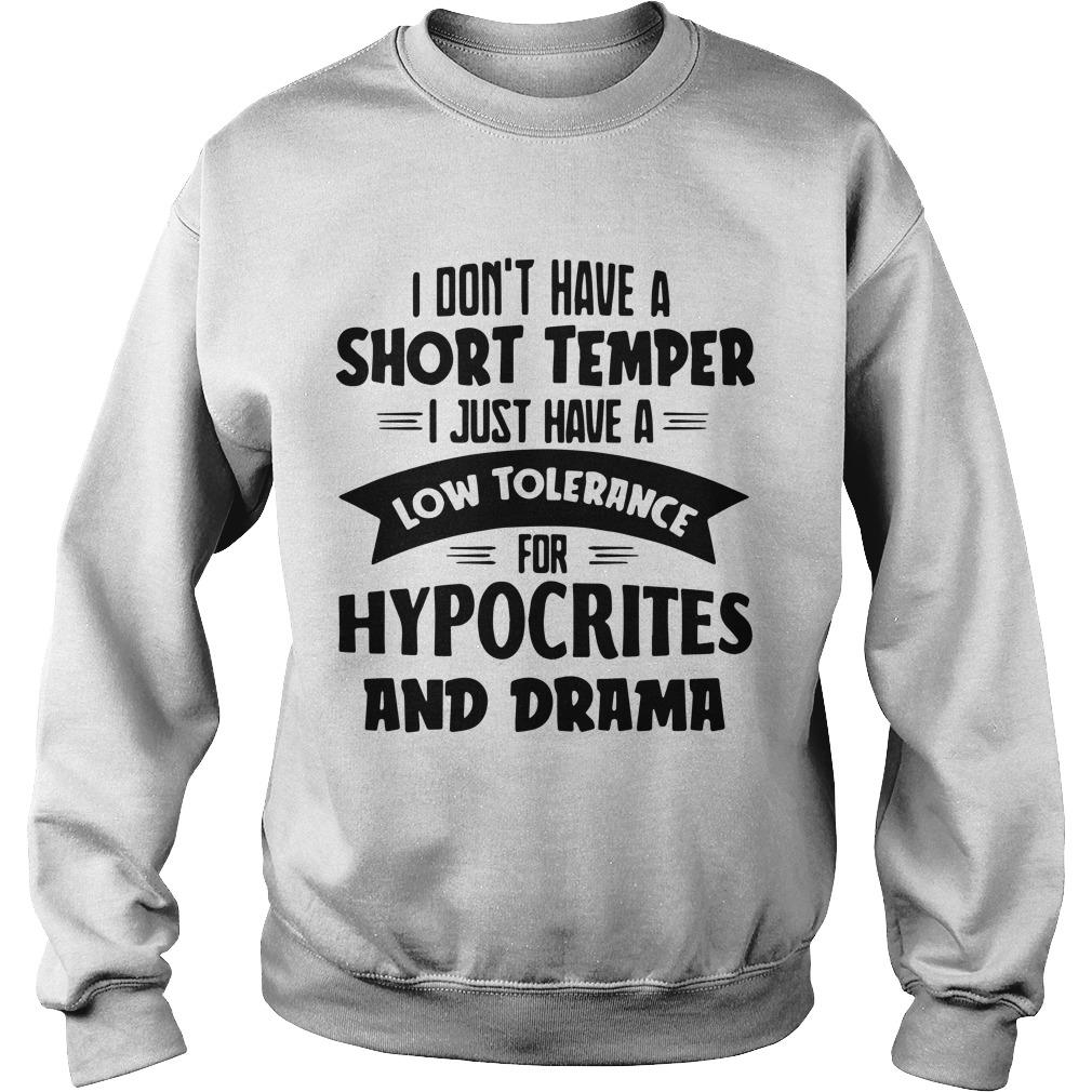 I Don't Have A Short Temper I Just Have A Hypocrites And Drama Sweater