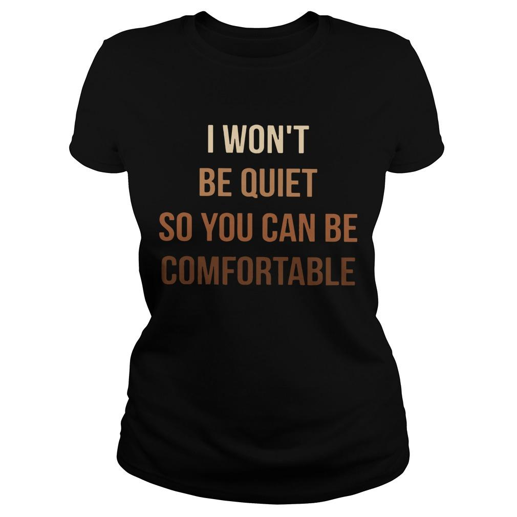 I Won't Be Quiet So You Can Be Comfortable Longsleeve