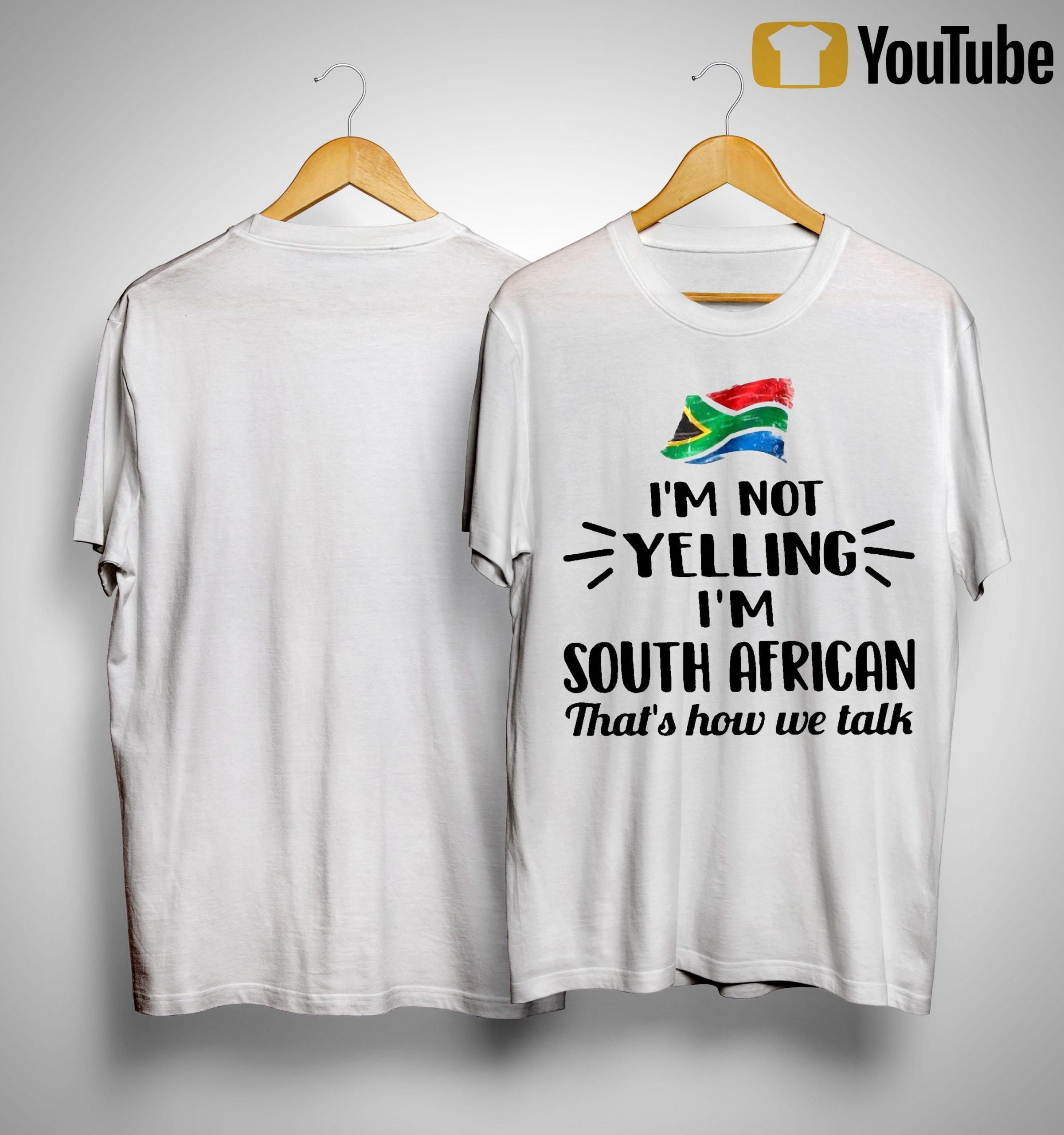 I'm Not Yelling I'm South African That's How We Talk Shirt