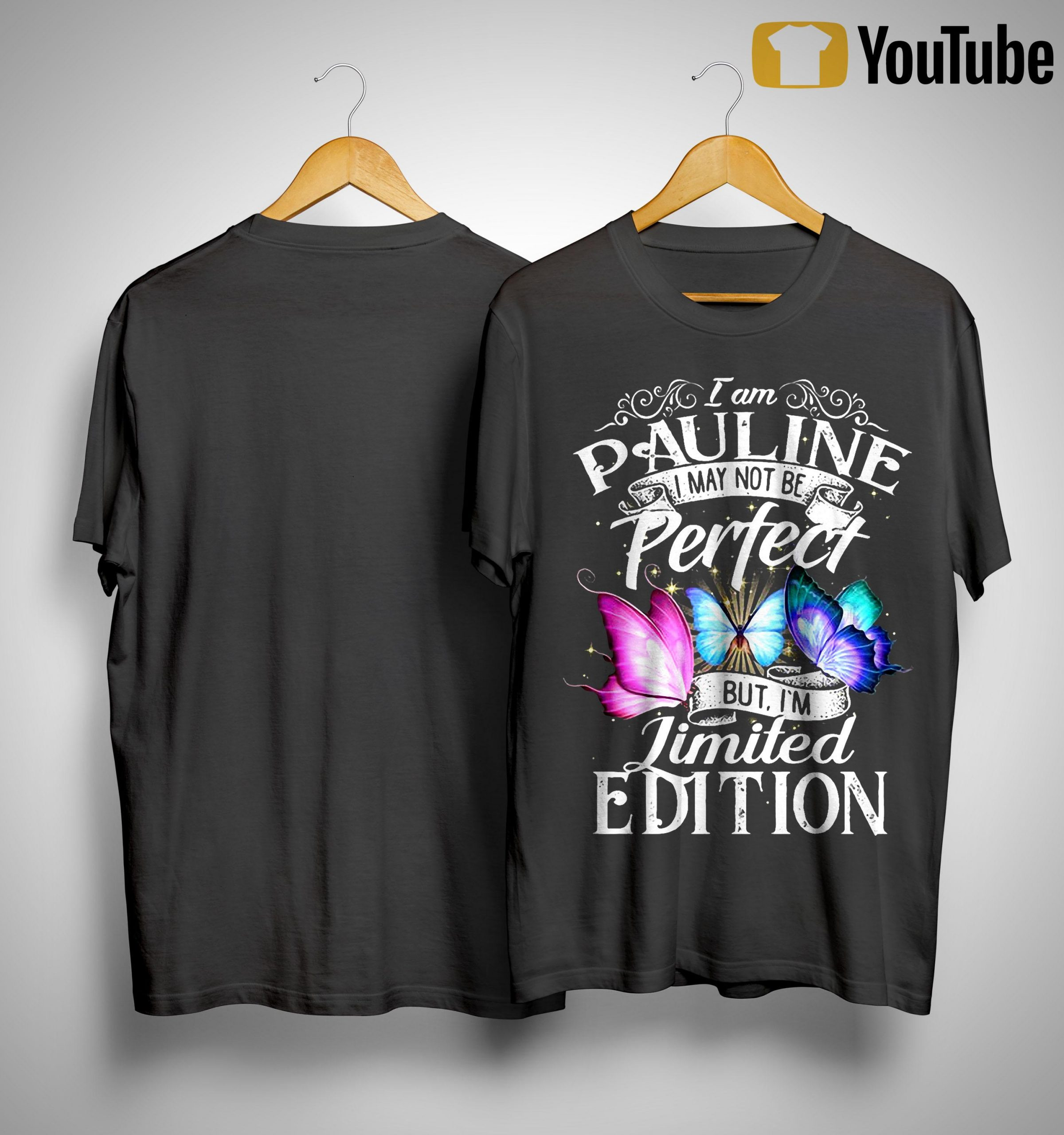 I'm Pauline I May Not Be Perfect But I'm Limited Edition Shirt