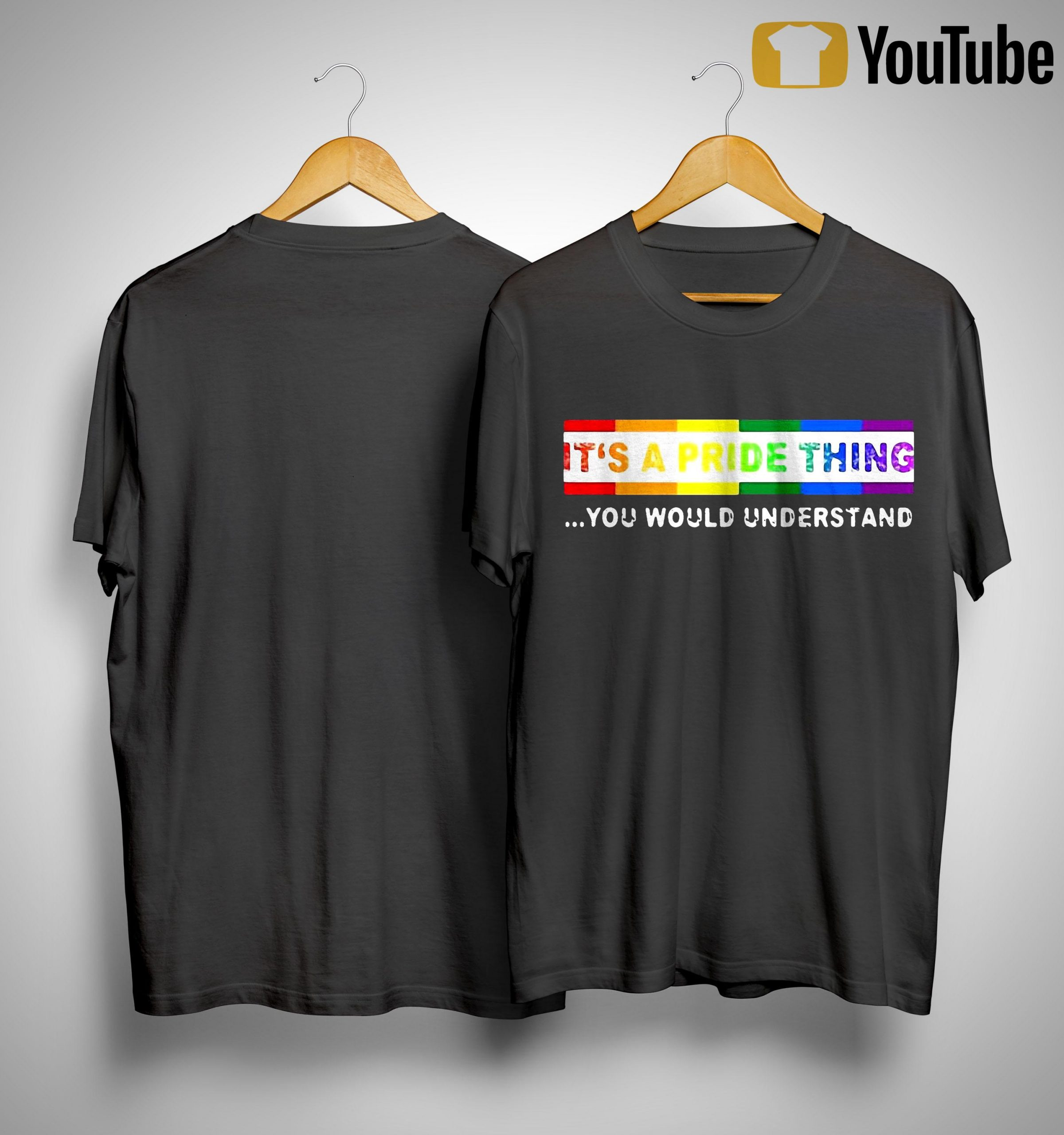 Lgbt It's A Pride Thing You Would Understand Shirt