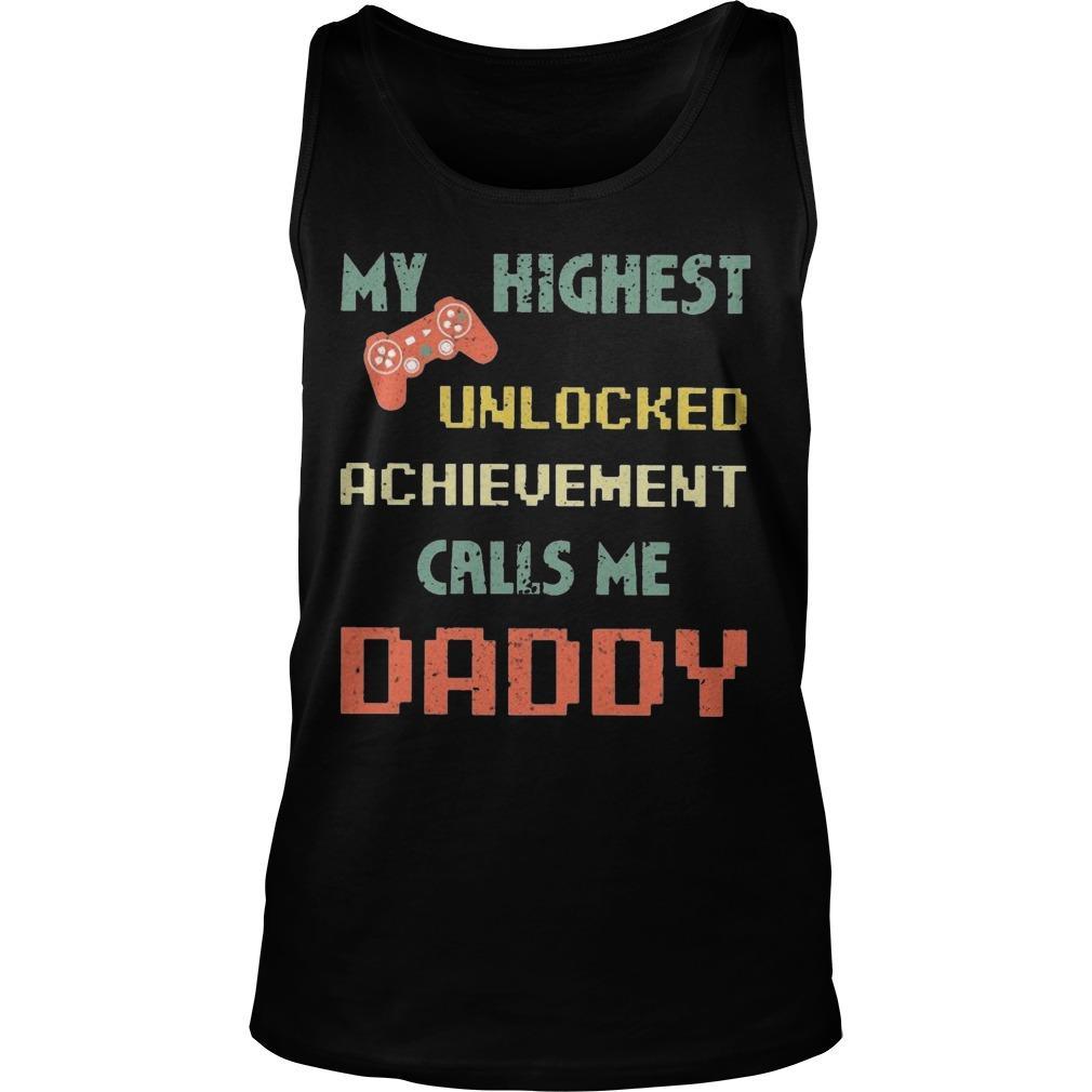 My Highest Unlocked Achievement Calls Me Daddy Tank Top
