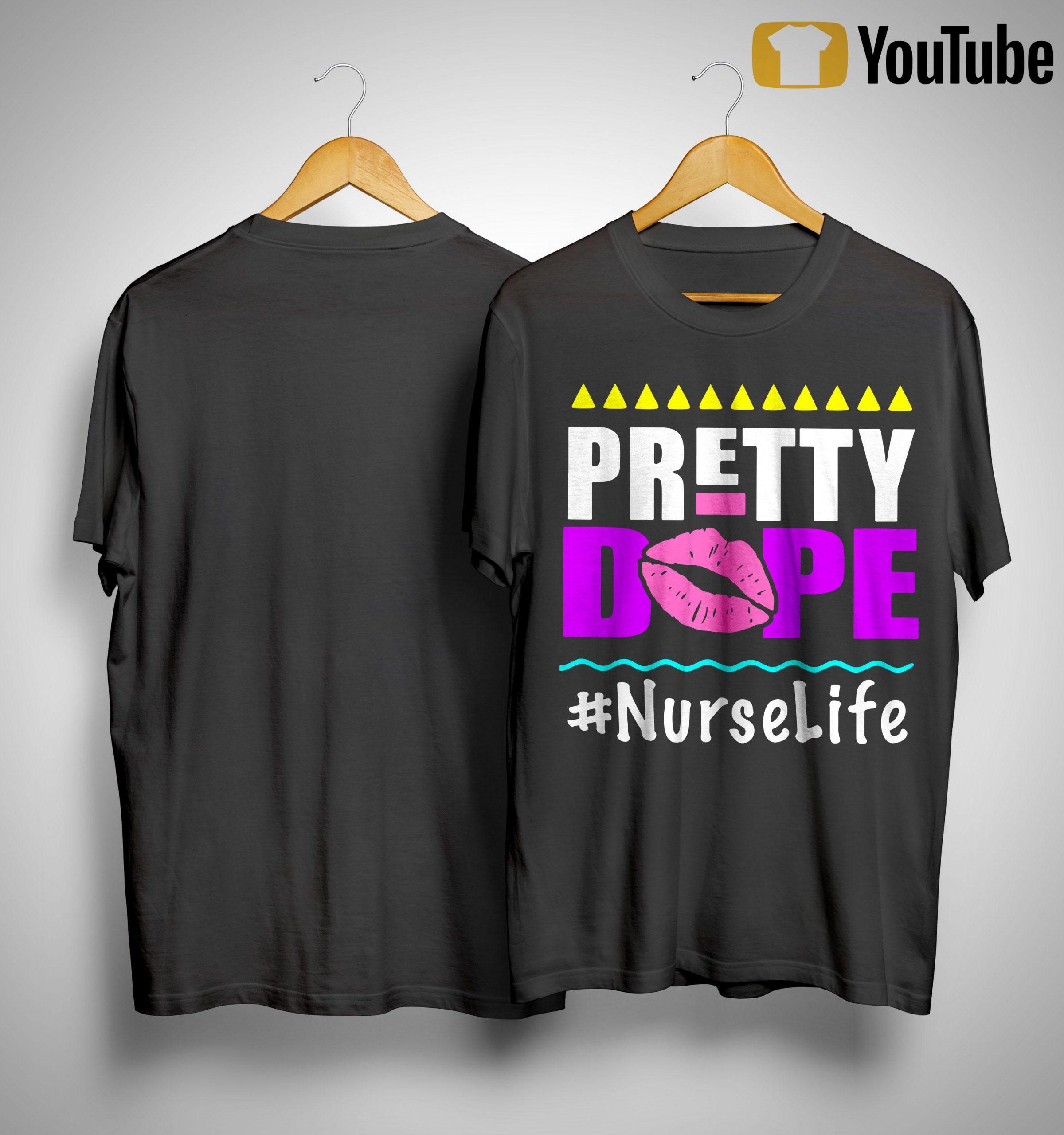 Pretty Dope #nurselife Shirt