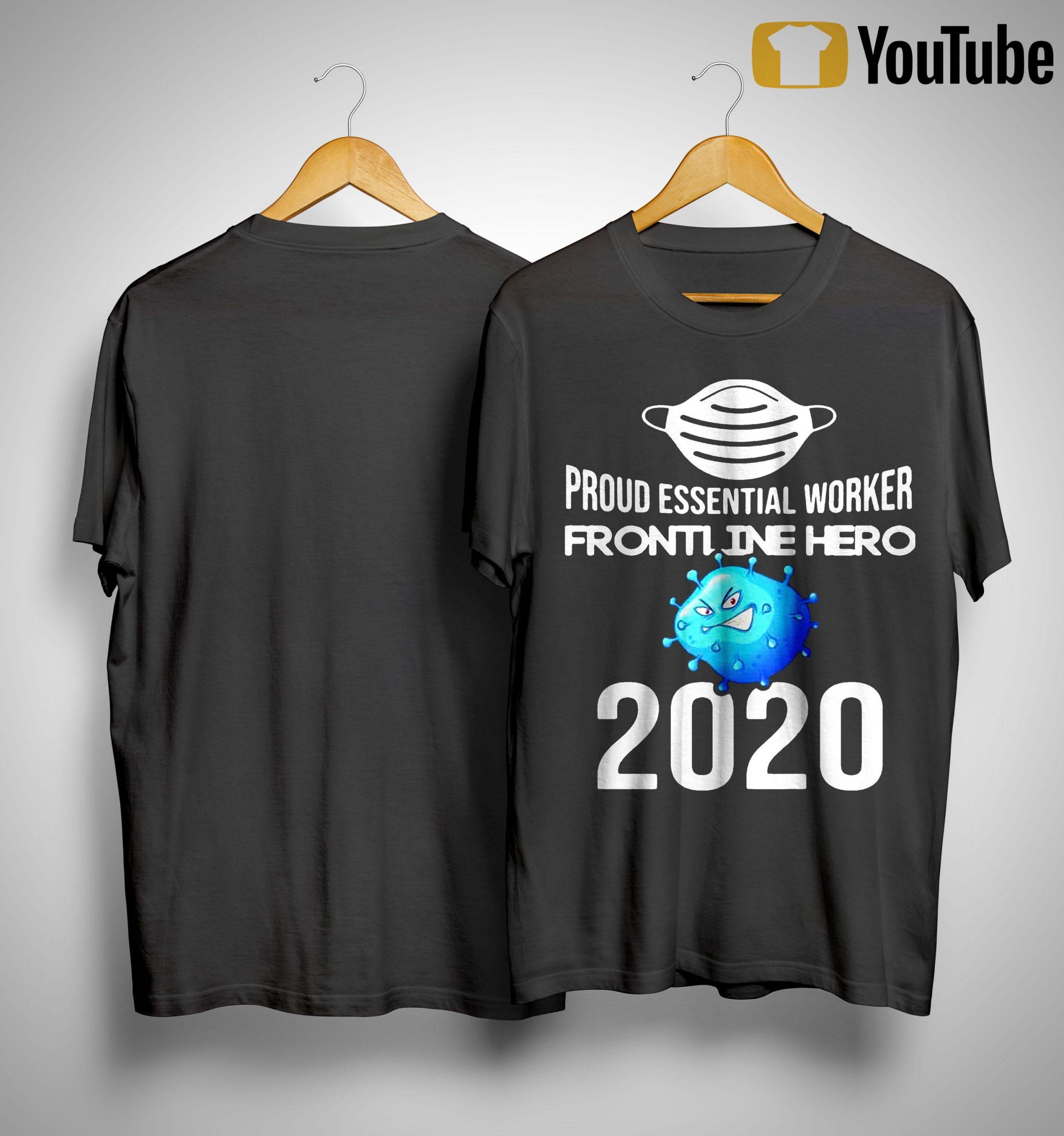 Proud Essential Worker Frontline Hero 2020 Shirt