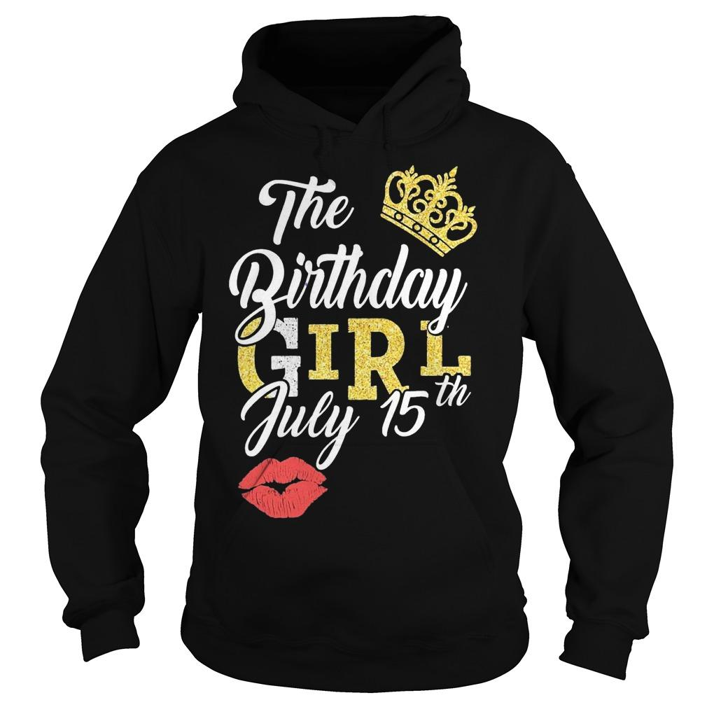 Queen Lip The Birthday Girl July 15th Hoodie