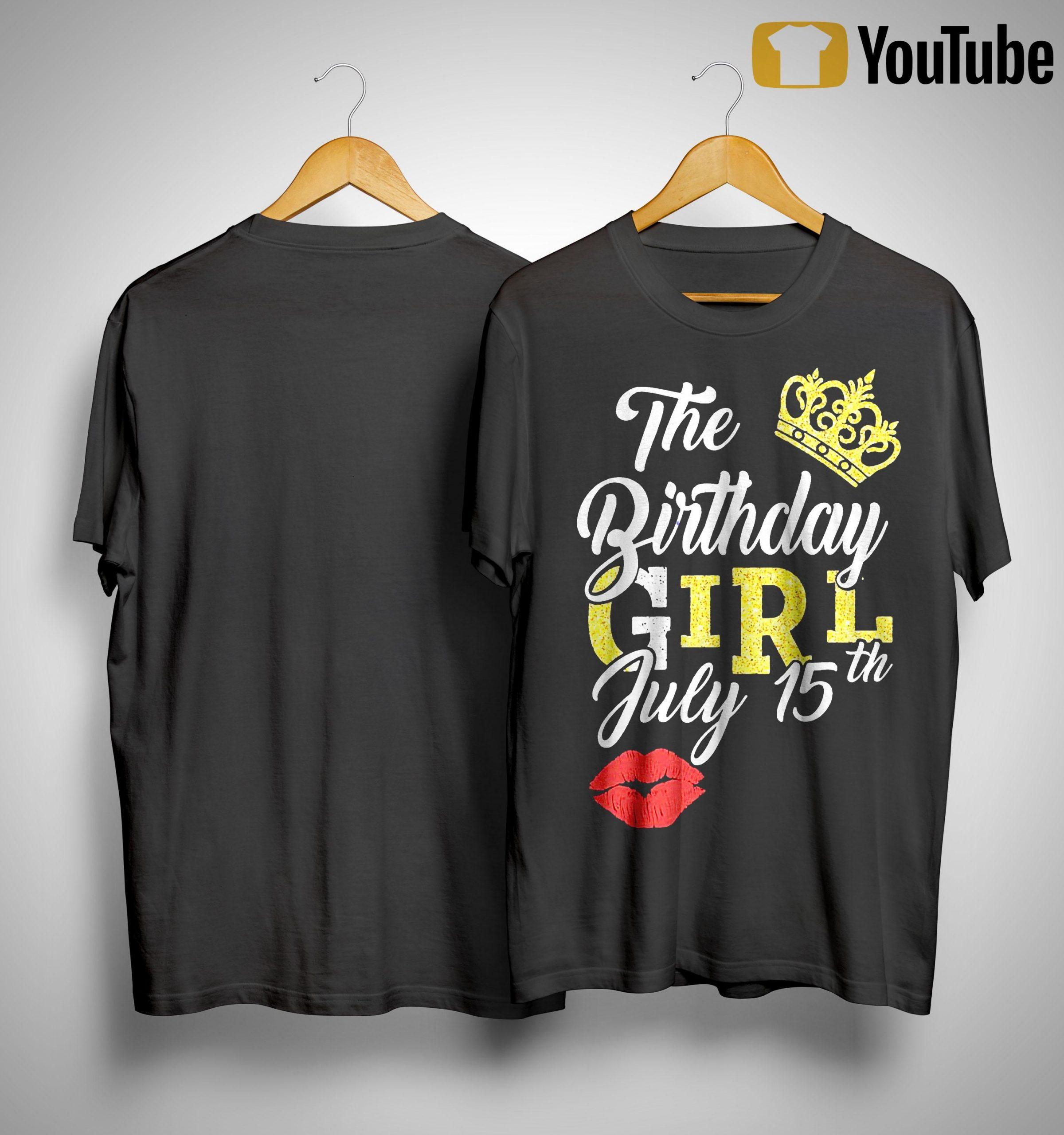 Queen Lip The Birthday Girl July 15th Shirt