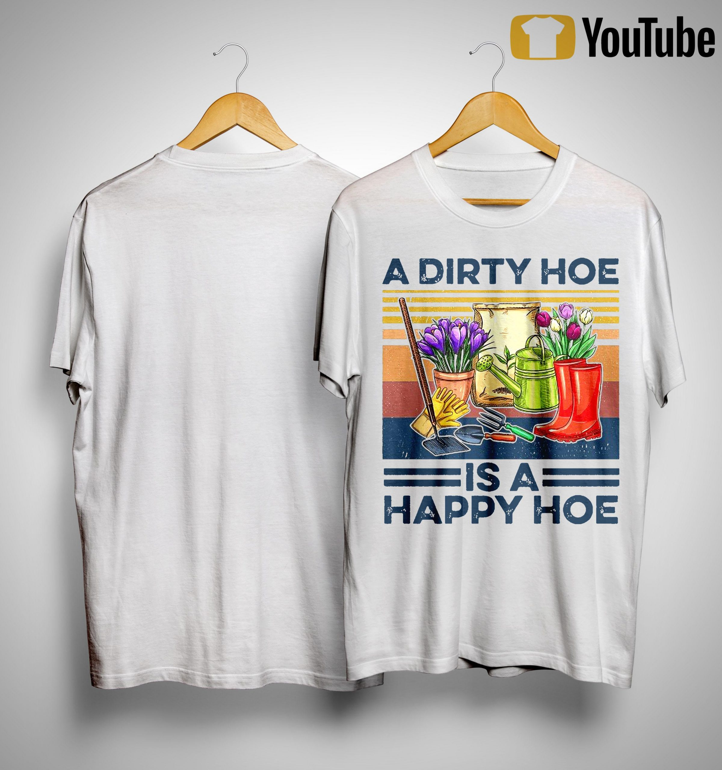 Vintage A Dirty Hoe Is A Happy Hoe Shirt